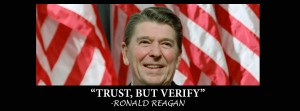 "The idea of ""trust, but verify"" is every bit as true now as it was when Reagan said it in regards to Russia during the Cold War"